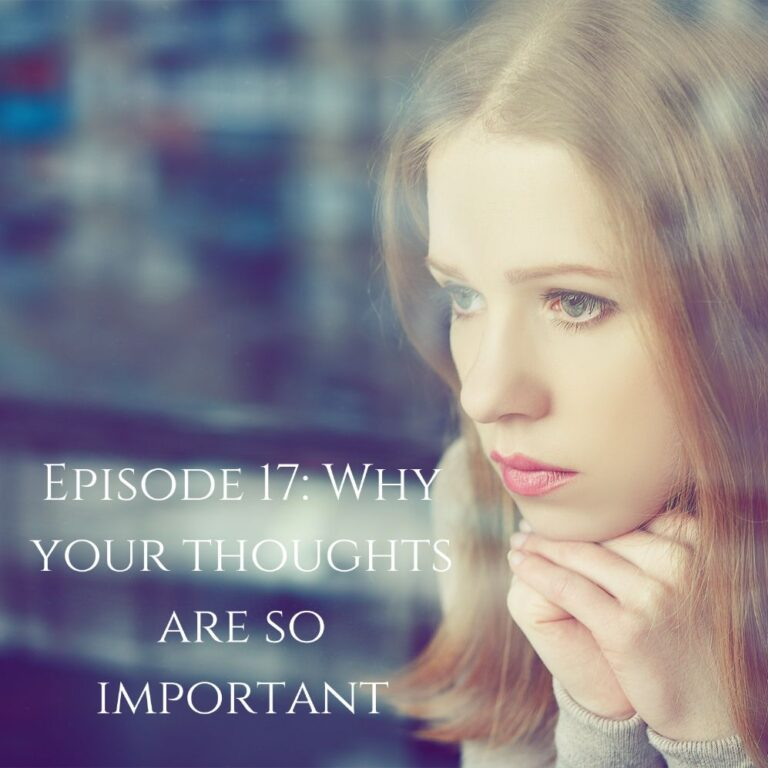 17 Why Your Thoughts are so important